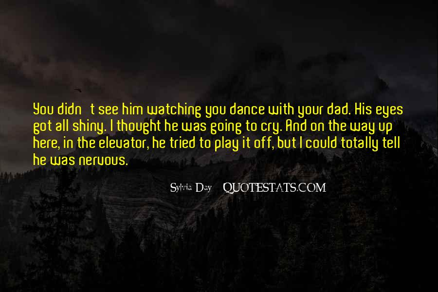 Dad Is Watching Over You Quotes #592844