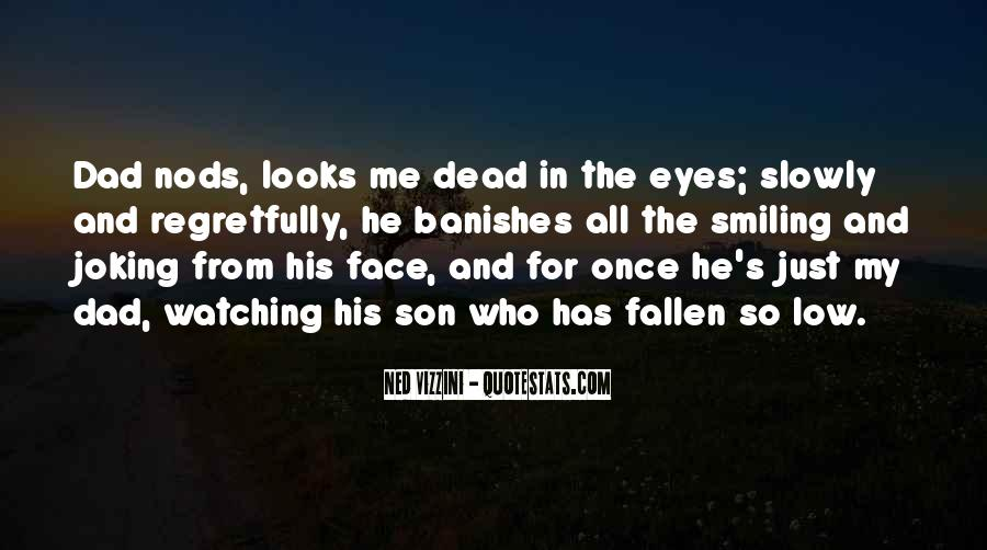Dad Is Watching Over You Quotes #603923