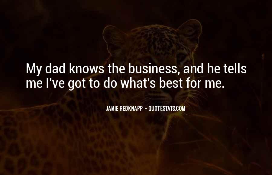 Dad Knows Best Quotes #1603216