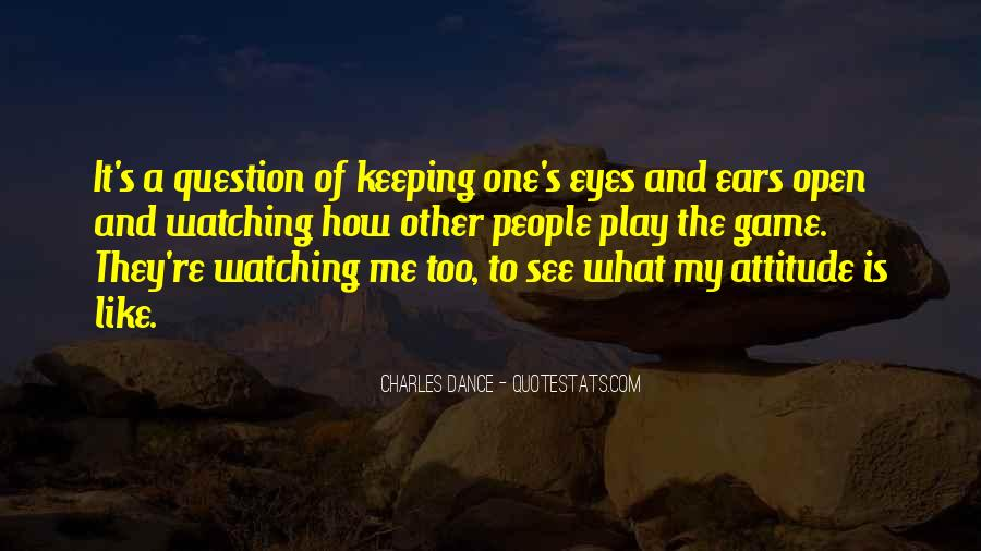 Quotes About Keeping Eyes Open #105585