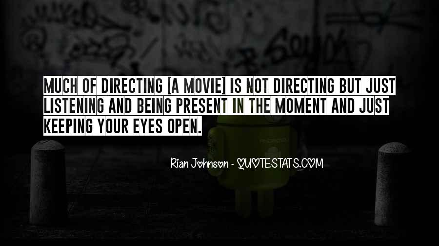 Quotes About Keeping Eyes Open #1752156
