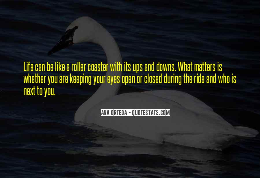 Quotes About Keeping Eyes Open #783077