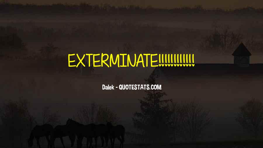 Dalek Exterminate Quotes #1839502