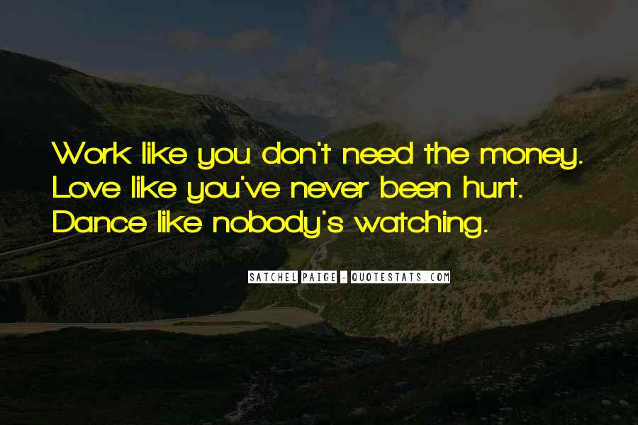 Dance Like Nobody Watching Quotes #1053664