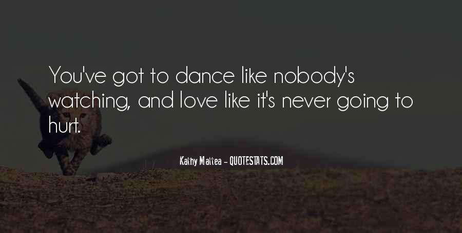 Dance Like Nobody Watching Quotes #1438837