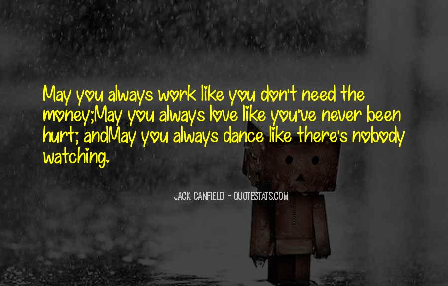 Dance Like Nobody Watching Quotes #795192