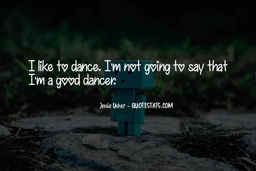 Dance Till Quotes #11677