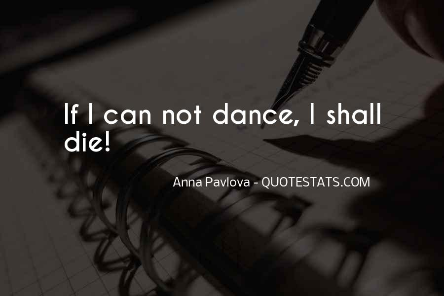 Dance Till Quotes #11829