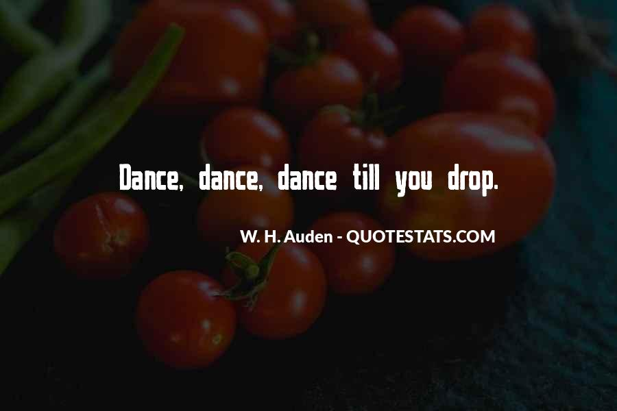 Dance Till Quotes #1281367