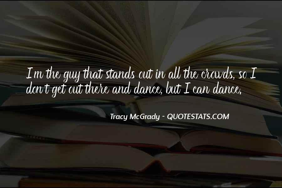 Dance Till Quotes #6339