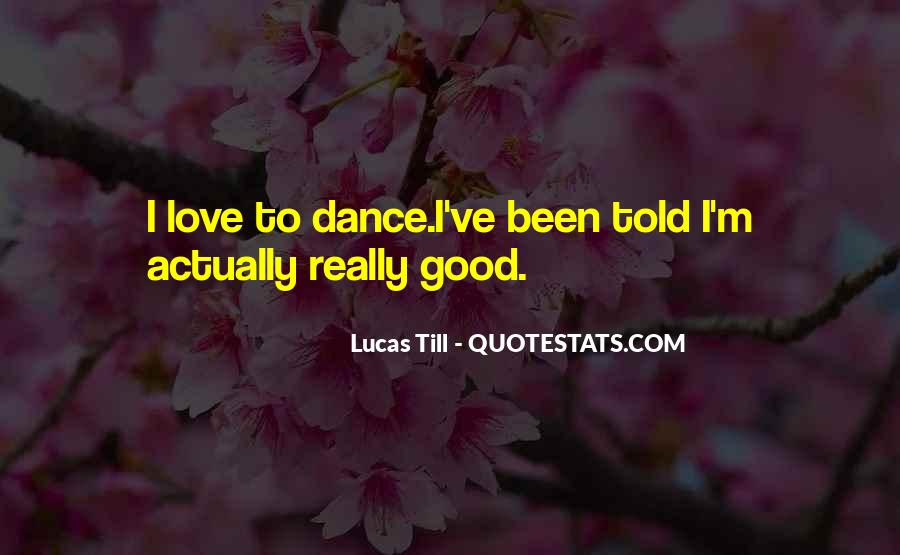 Dance Till Quotes #685748