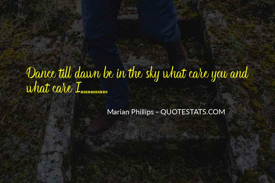 Dance Till Quotes #75428