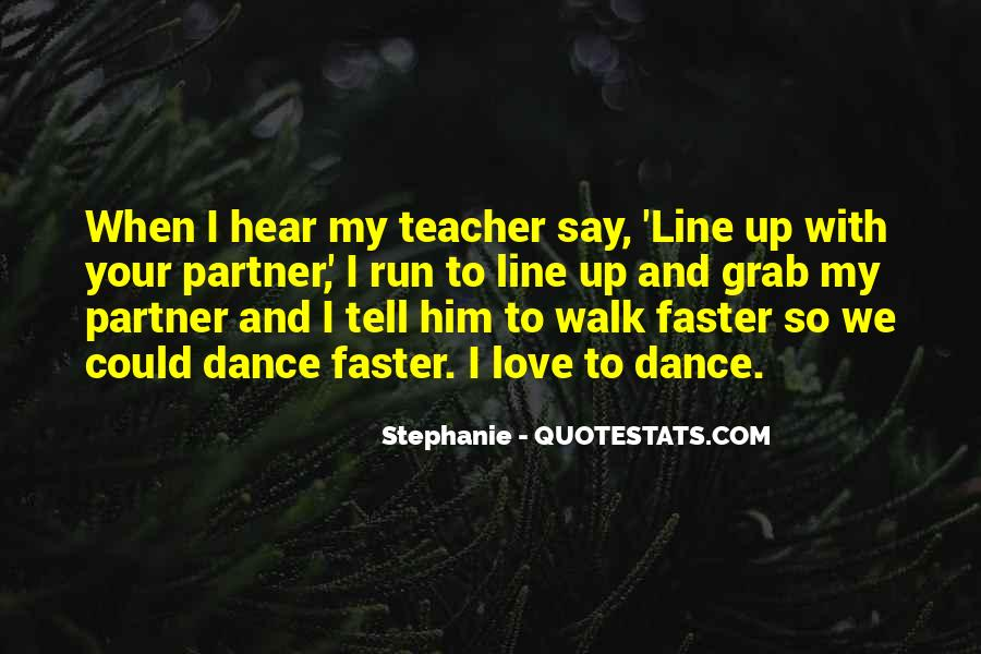 Dance With Your Love Quotes #502760