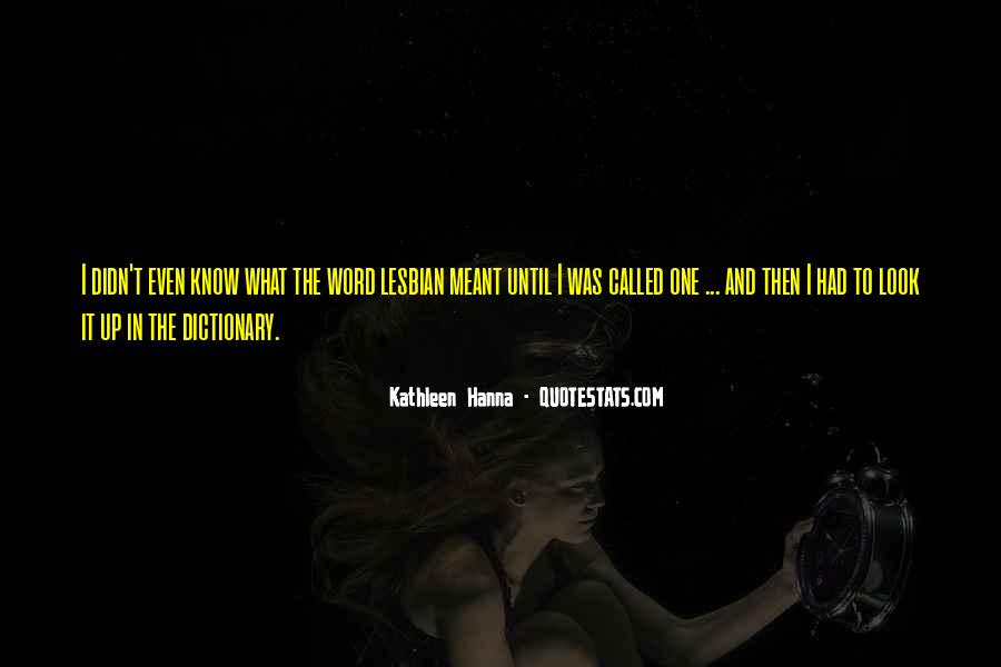 Quotes About Kathleen Hanna #262663