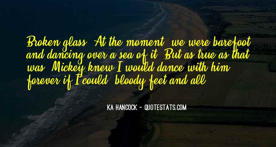 Dancing On Broken Glass Quotes #289581