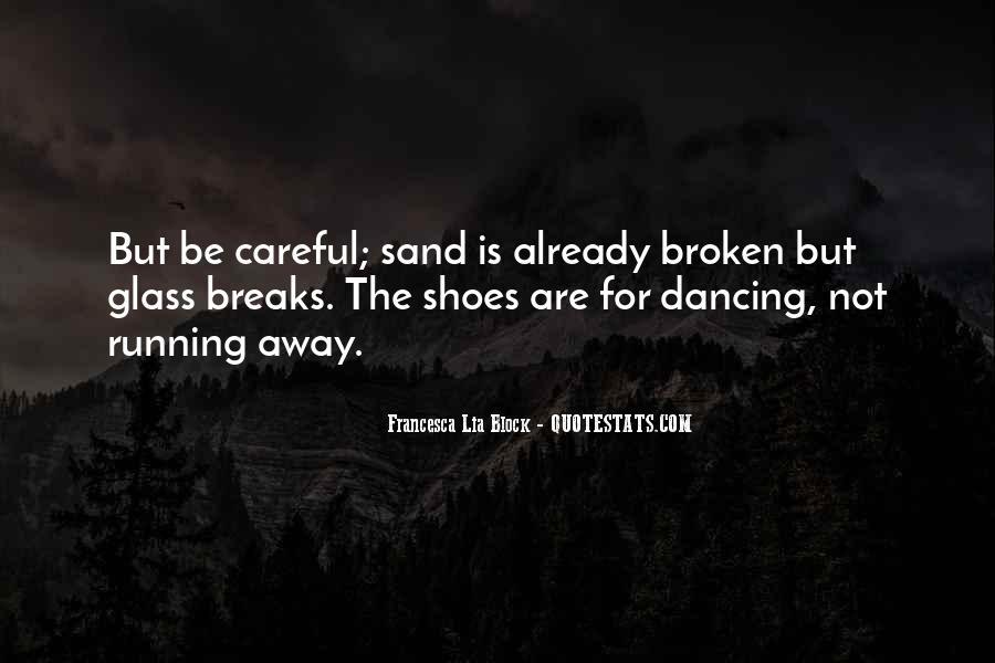Dancing On Broken Glass Quotes #926188