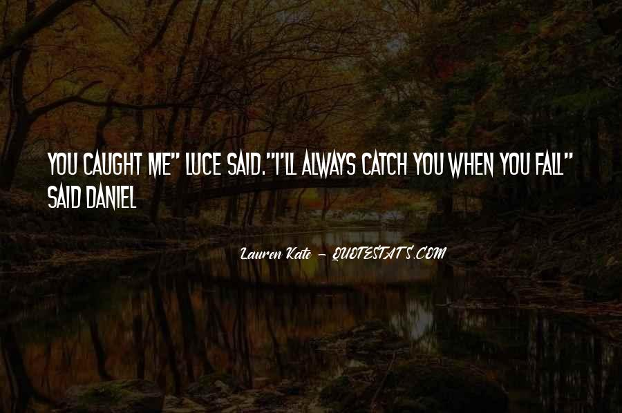 Daniel And Luce Quotes #1227689