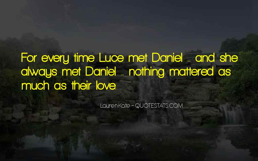Daniel And Luce Quotes #1653644