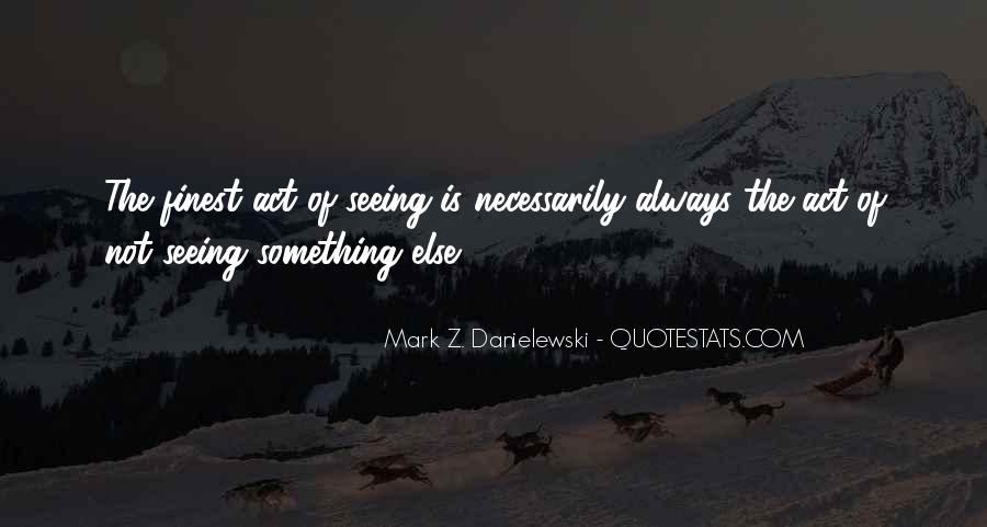 Danielewski Quotes #773181