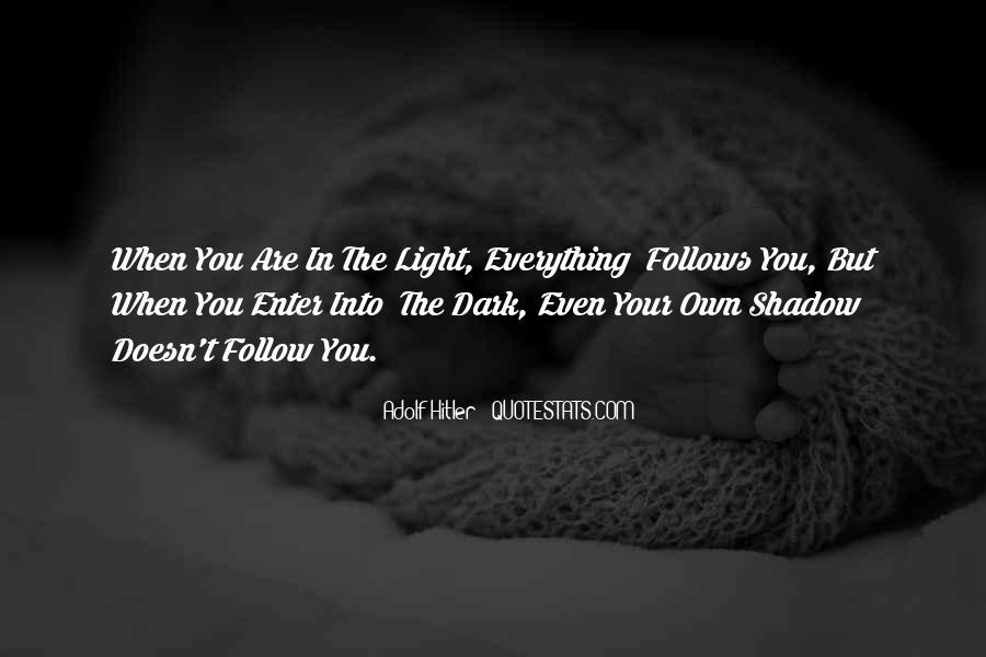 Dark Into Light Quotes #1308886