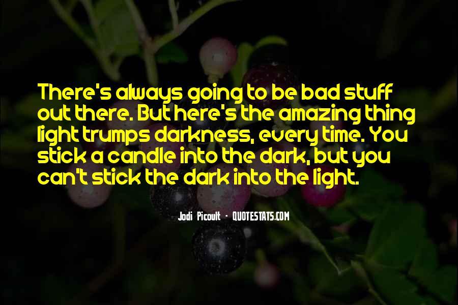 Dark Into Light Quotes #176617
