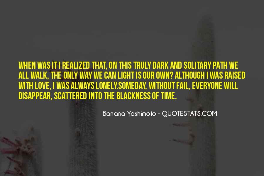 Dark Into Light Quotes #210471