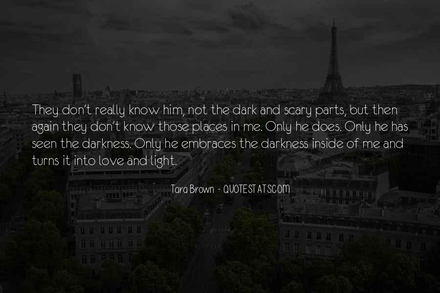 Dark Into Light Quotes #220918