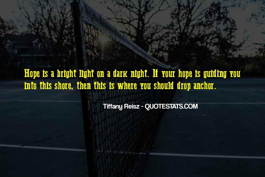 Dark Into Light Quotes #228845
