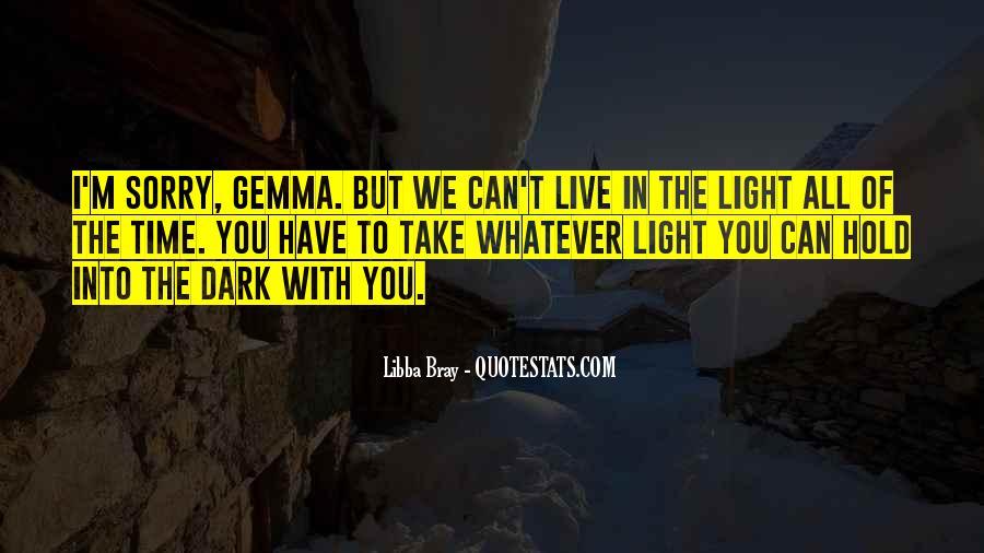 Dark Into Light Quotes #244095