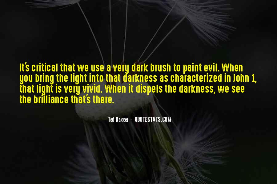 Dark Into Light Quotes #309887