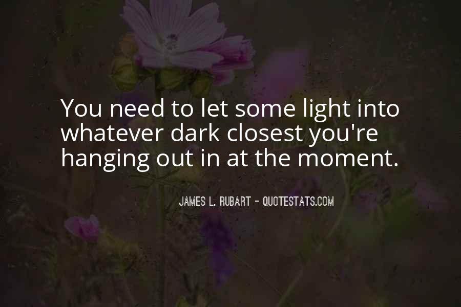 Dark Into Light Quotes #330664