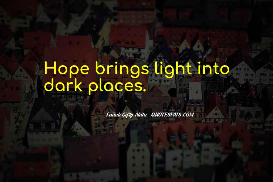 Dark Into Light Quotes #54319