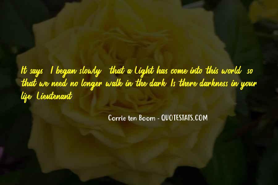 Dark Into Light Quotes #623257