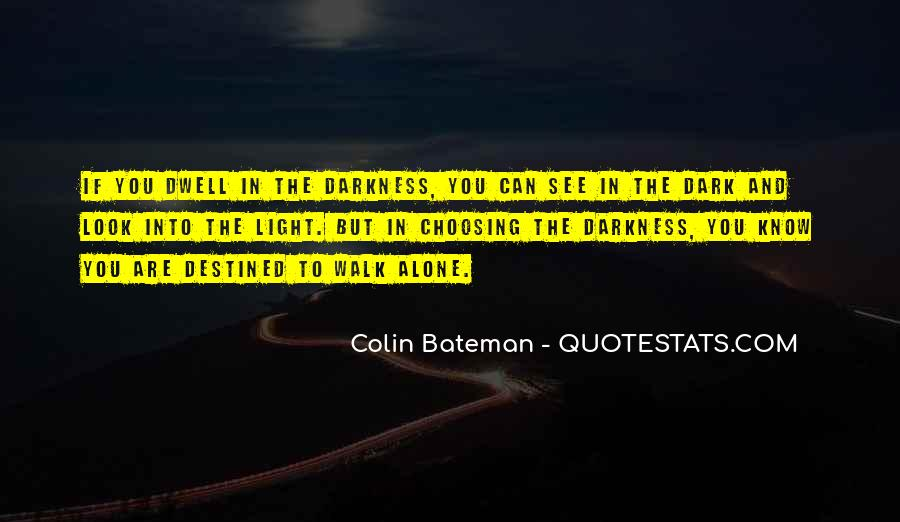 Dark Into Light Quotes #629225