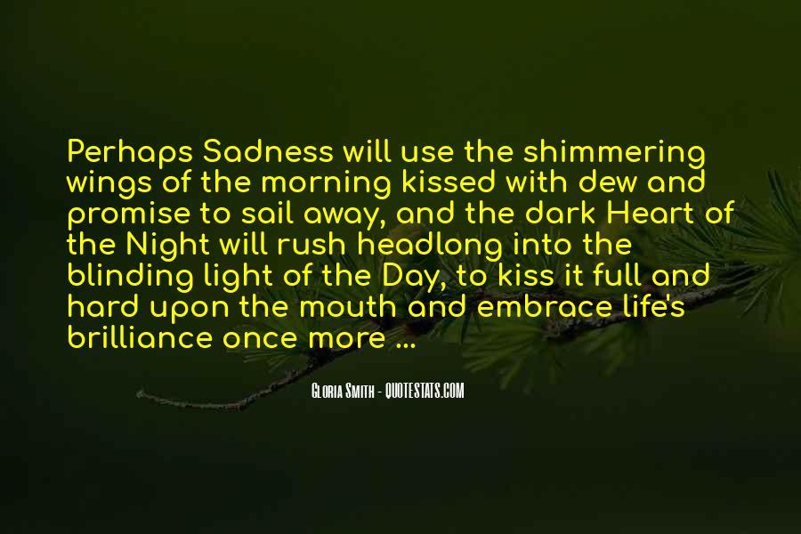 Dark Into Light Quotes #670063