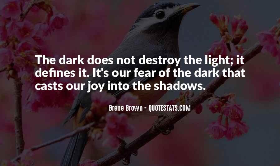 Dark Into Light Quotes #684406