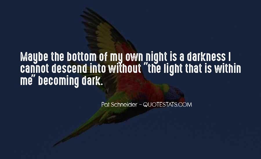 Dark Into Light Quotes #711124