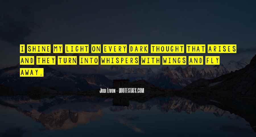 Dark Into Light Quotes #731221