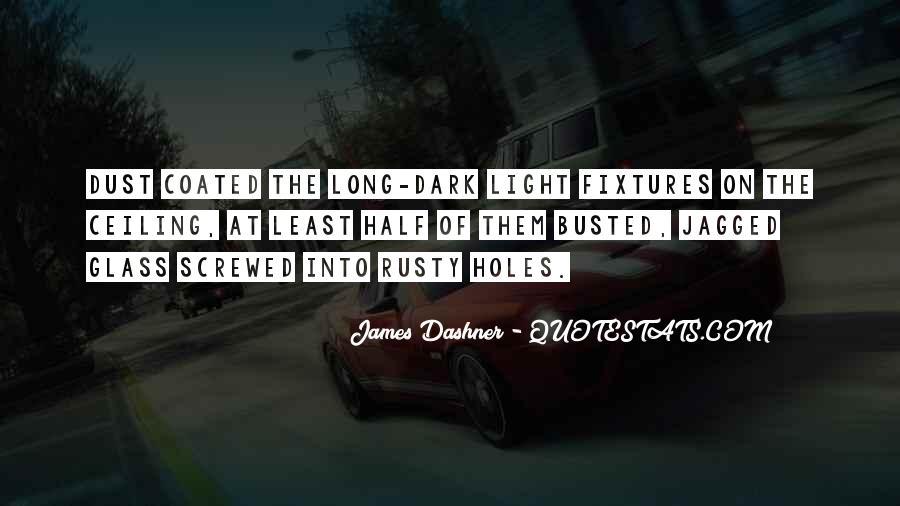 Dark Into Light Quotes #780240