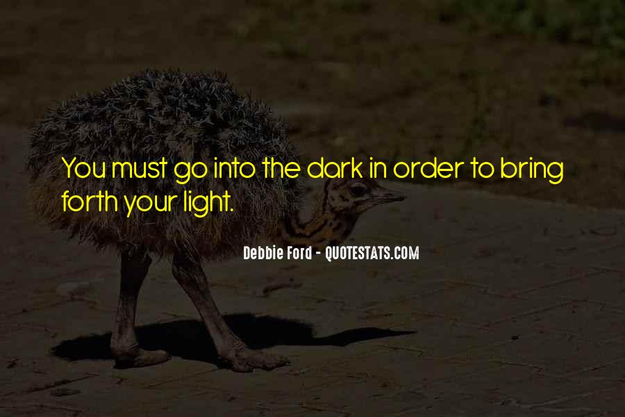 Dark Into Light Quotes #998145