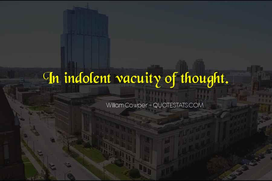 Quotes About Vacuity #380475