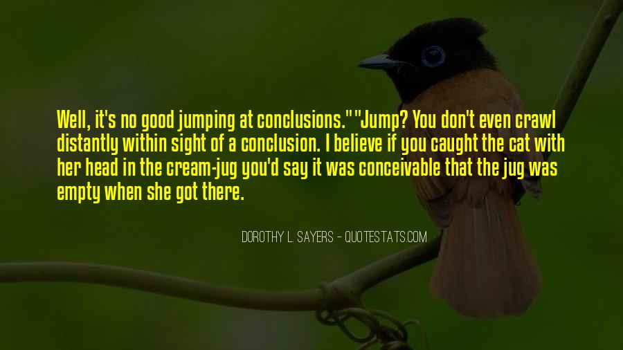 Quotes About Jumping Into Conclusions #1027747