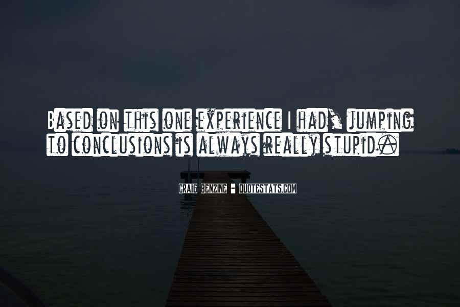 Quotes About Jumping Into Conclusions #1323900