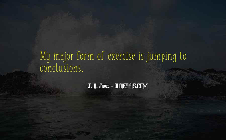 Quotes About Jumping Into Conclusions #455157