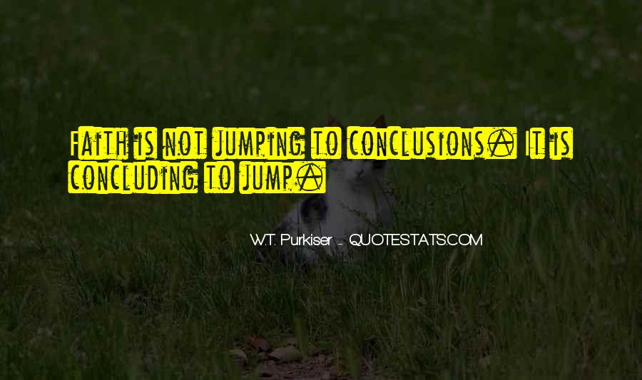 Quotes About Jumping Into Conclusions #769455
