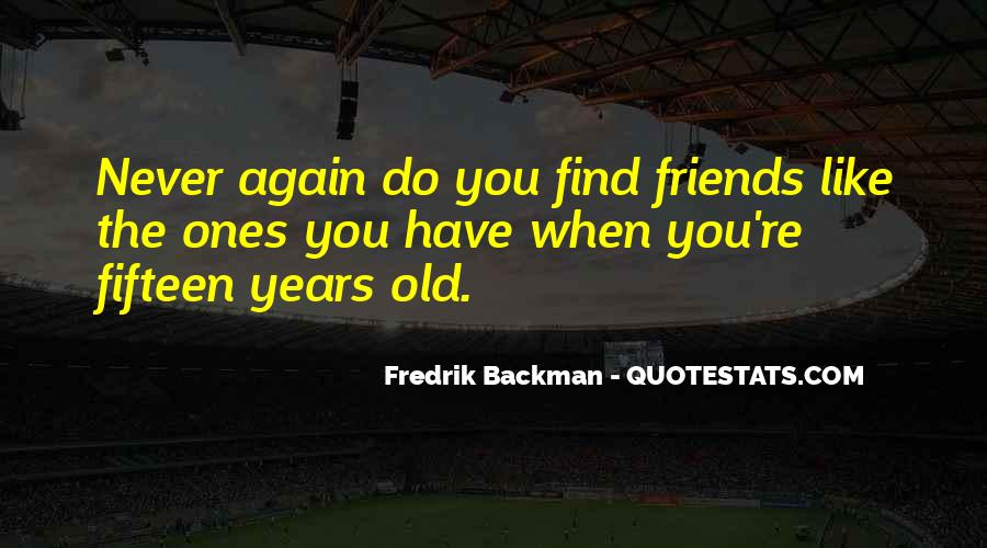 Quotes About The Old Friends #131400