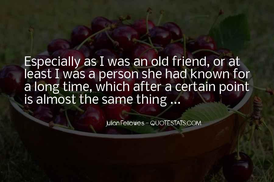 Quotes About The Old Friends #16569