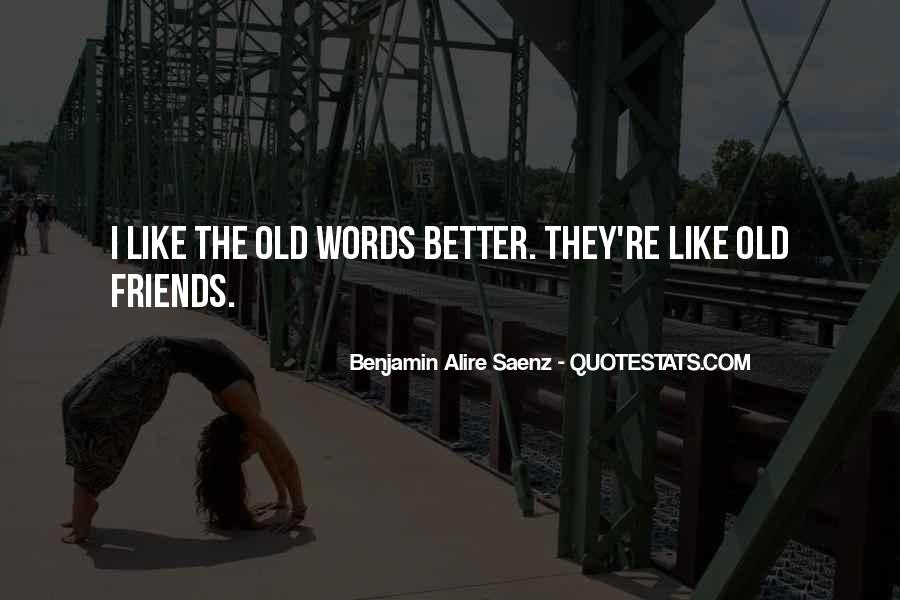 Quotes About The Old Friends #245747