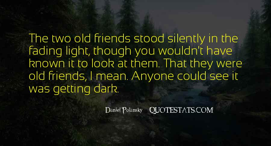Quotes About The Old Friends #41970