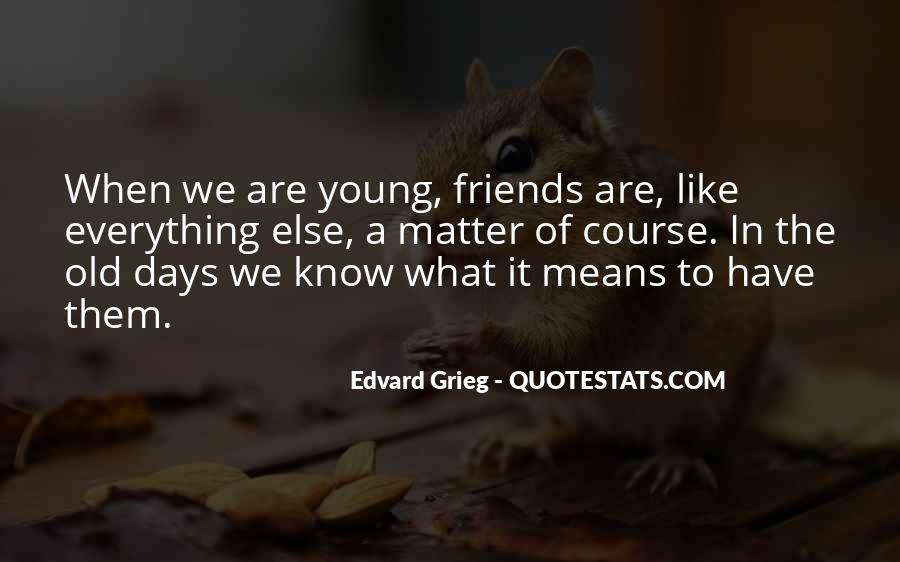 Quotes About The Old Friends #8449